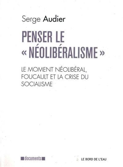 Penser le néolibéralisme