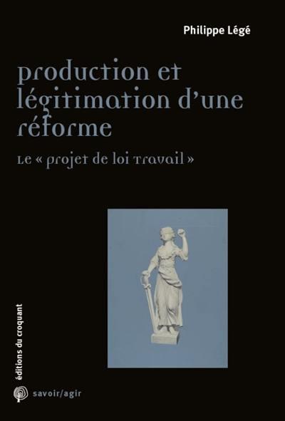 Production et légitimation d'une réforme