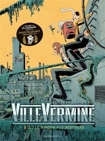 VilleVermine. Volume 2, Le garçon aux bestioles