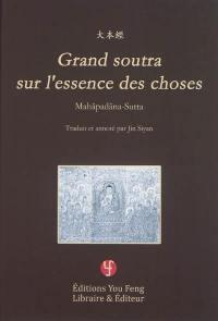 Soutras longs du Bouddha. Volume 1, Grand soutra sur l'essence des choses