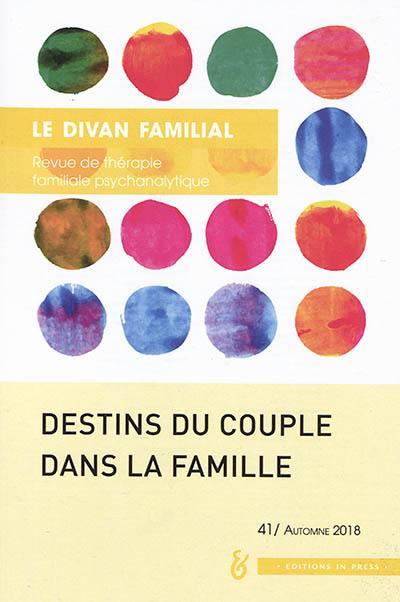 Divan familial (Le). n° 41, Destins du couple dans la famille