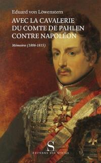 Avec la cavalerie du comte de Pahlen, contre Napoléon