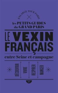 Le Vexin français entre Seine et campagne
