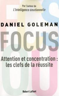 Focus : attention et concentration : les clefs de la réussite