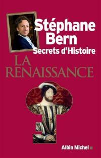 Secrets d'histoire, La Renaissance