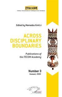 Across disciplinary boundaries : publications of the ITECOM Academy. n° 3,
