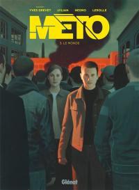 Méto. Volume 3, Le monde