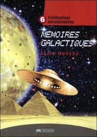 Civilisations extraterrestres. Volume 6, Mémoires galactiques