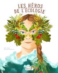 Les héros de l'écologie