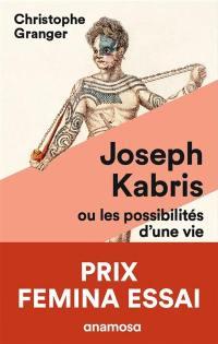 Joseph Kabris ou Les possibilités d'une vie