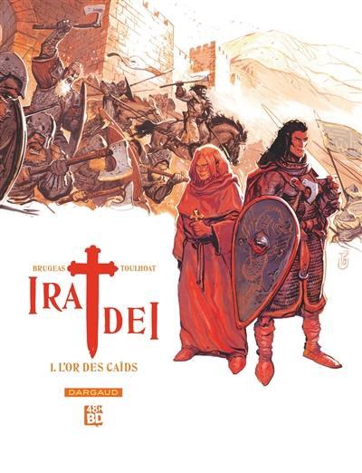 Ira dei. Volume 1, L'or des caïds (48 h BD 2020)