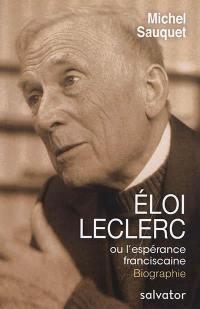 Eloi Leclerc ou L'espérance franciscaine