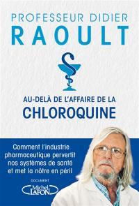 Au-delà de l'affaire de la chloroquine : comment l'industrie pharmaceutique pervertit nos systèmes de santé et met la nôtre en péril
