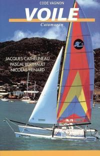 Code Vagnon voile. Volume 3, Catamaran