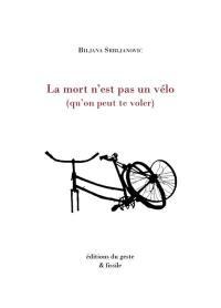 La mort n'est pas un vélo (qu'on peut te voler)