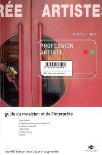 Profession artiste : guide du musicien et de l'interprète