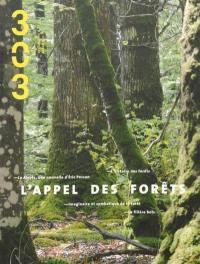 Trois cent trois-Arts, recherches et créations. n° 127, L'appel des forêts
