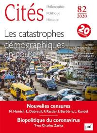 Cités. n° 82, Les catastrophes démographiques en cours