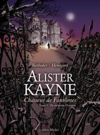 Alister Kayne, chasseur de fantômes. Volume 1, De mémoire d'homme