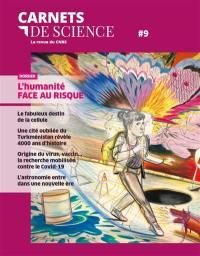 Carnets de science. n° 9, L'humanité face au risque