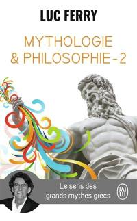 Mythologie & philosophie. Volume 2,