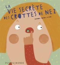 La vie secrète des crottes de nez