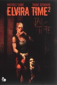 Elvira Time. Volume 2, Jail time