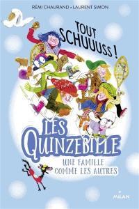 Les Quinzebille, Tout schuuuss !