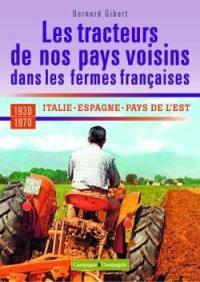 Les tracteurs de nos pays voisins dans les fermes françaises