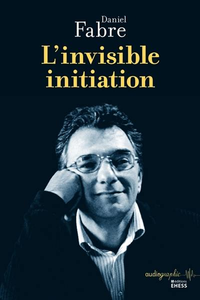 L'invisible initiation