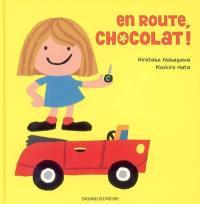 En route, Chocolat !