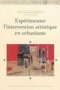 Expérimenter l'intervention artistique en urbanisme