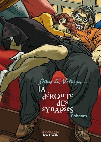 Dans les villages. Volume 7, La déroute des synapses