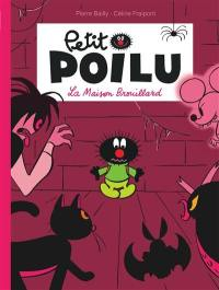 Petit Poilu. Volume 2, La maison brouillard