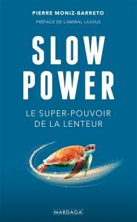 Slow power