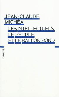Les intellectuels, le peuple et le ballon rond