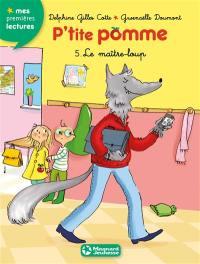 P'tite Pomme. Volume 5, Le maître-loup