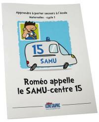Roméo appelle le SAMU-centre 15 : maternelles, cycle 1