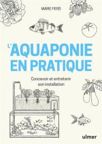 L'aquaponie en pratique