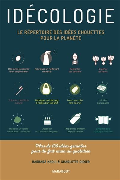 Idécologie : le répertoire des idées chouettes pour la planète : plus de 130 idées géniales pour du fait-main au quotidien