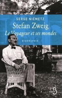 Stefan Zweig, le voyageur et ses mondes