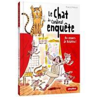 Le chat du cardinal enquête. Volume 1, Au secours de Richelieu !