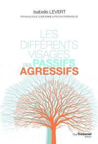 Les différents visages des passifs agressifs