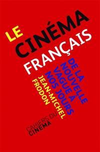 Le cinéma français de la Nouvelle vague à nos jours