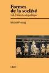 Formes de la société. Volume 1, Genèse du politique