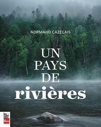 Un pays de rivières