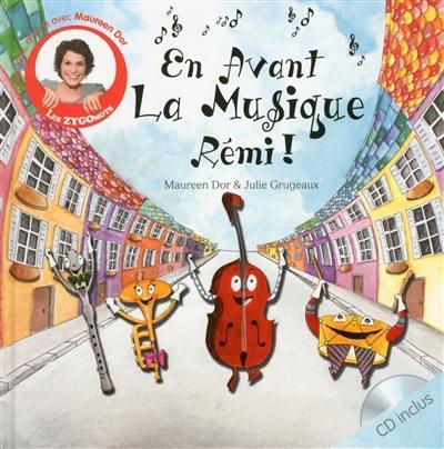 En avant la musique, Rémi !