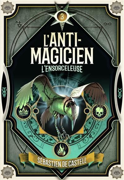 L'anti-magicien. Volume 3, L'ensorceleuse