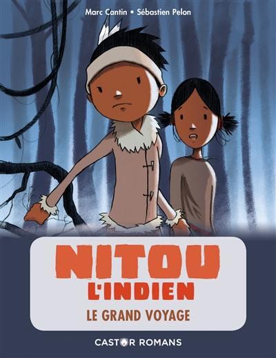 Nitou l'Indien. Volume 8, Le grand voyage