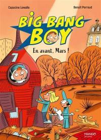 Big bang boy. Vol. 3. En avant, Mars !